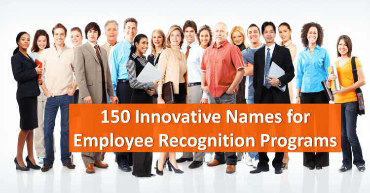 150 Innovative Names for Employee Recognition Programs